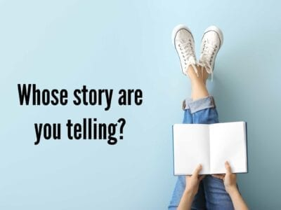 Whose Story Are you Telling